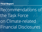 La Task Force on Climate-related Financial Disclosure a publié son rapport final